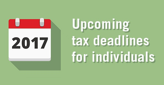 Individual tax calendar: Key deadlines for the remainder of 2017