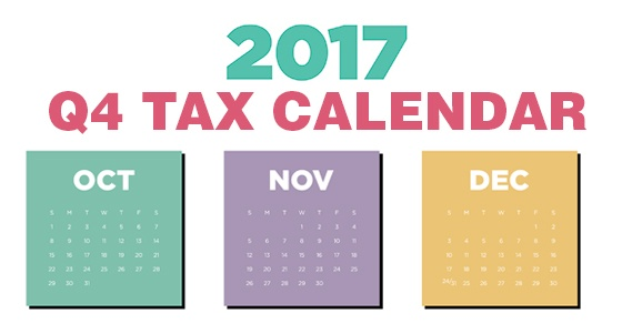 2017 Q4 tax calendar: Key deadlines for businesses and other employers